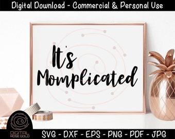 It's Momplicated - Funny Mother Parenting Quote - Mom SVG, Mothering Is Complicated SVG, New Busy Mom Design - Personal & Commercial Use
