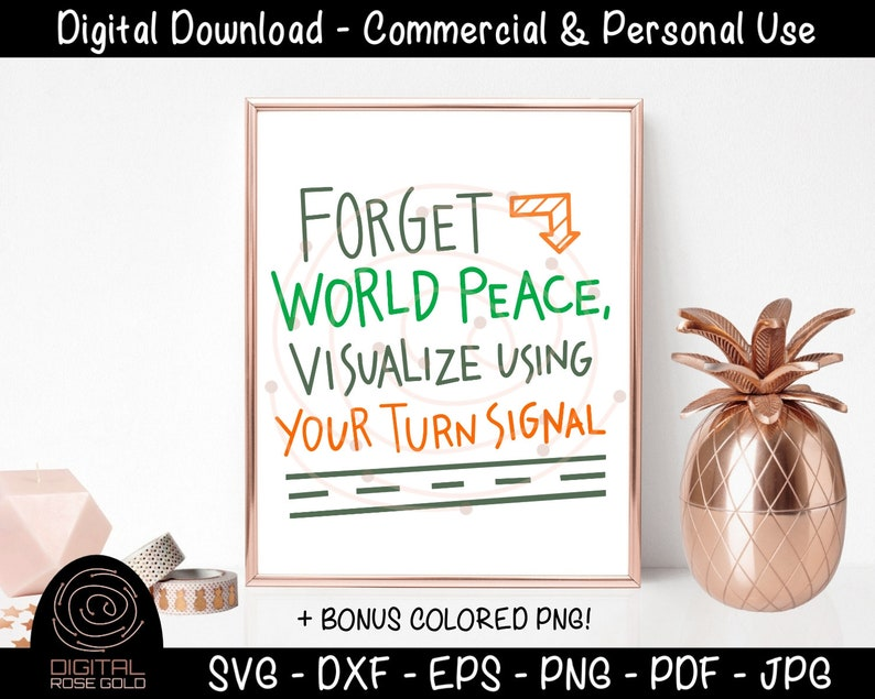 Forget World Peace Visualize Using Your Turn Signal  Funny image 0