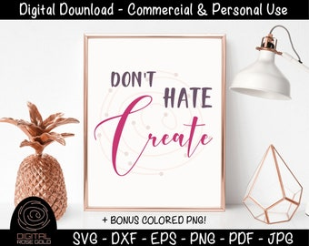 Dont Hate, Create - Funny Craft Room Decor Printable, Love Crafting SVG, Sewing Designing Creating SVG, Digital File for Cricut & Silhouette