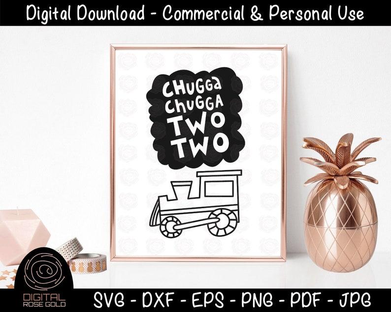 Chugga Chugga Two Two  Second Birthday SVG Turning Two Years image 0
