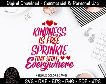 Kindness Is Free, Sprinkle That Stuff Everywhere - Motivational SVG Quote, Kindness Printable, Be Kind Love Everyone, Office Desk Decor SVG