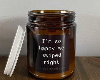 I'm So Happy We Swiped Right Candle