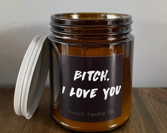 Bitch, I Love You Candle