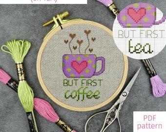 Mini Coffee or Tea Lover Cross Stitch Pattern   But First Coffee (or Tea) Quote Cross Stitch PDF Pattern for Digital Download
