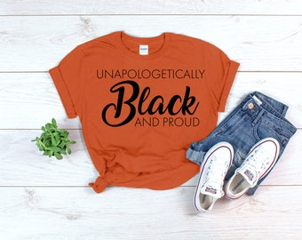 53352bb834e2 Unapologetically Black and proud shirts, Black woman shirt, Black girl  magic shirt, Black pride shirts, African American t shirts, Melanin