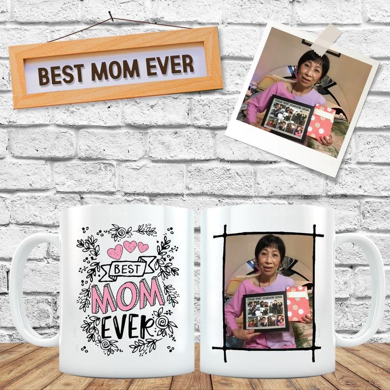 Mom Mug Best Mom Ever Mug Custom Photo Mug For Mom Birthday image 0