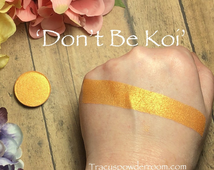 Dont Be Koi PRESSED Pigment/Eyeshadow, vegan, cruelty free, magnetic