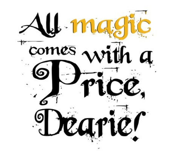 All Magic Comes With A Price Etsy