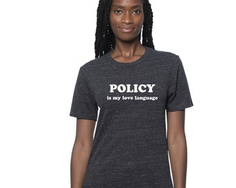 Policy is My Love Language • Organic Cotton T-shirt