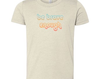 Be Brave T-Shirt Youth • Amanda Gorman Poem • Brave Enough Youth T-Shirt
