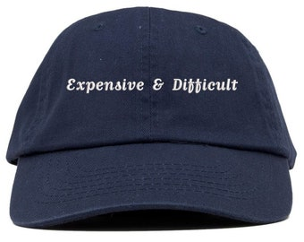 f087c0b49e654 Expensive and Difficult Text Embroidered Low Profile Soft Crown Unisex  Baseball Dad Hat (FREE SHIPPING)