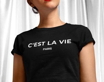 e43ecc62 C'est la Vie, Cest la Vie T-shirt, Cest la Vie Tee, France Shirt, French  Shirt, Paris Shirt, Women T-shirt, Ladies T-shirt