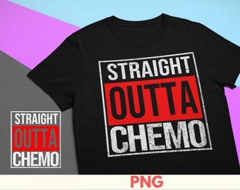680028c8 Straight Outta Chemo PNG Fight Cancer Women Breast Cancer Awareness Shirt  Breast Cancer survivor PNG Cancer Survivor Gift Digital Download