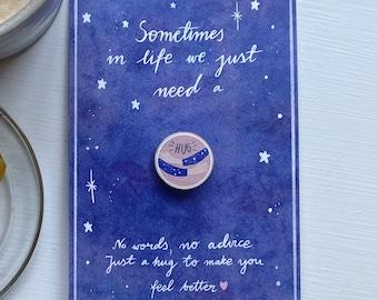 Hug card, sending a hug card, pandemic hug card and pin, hug pin, wooden hug pin