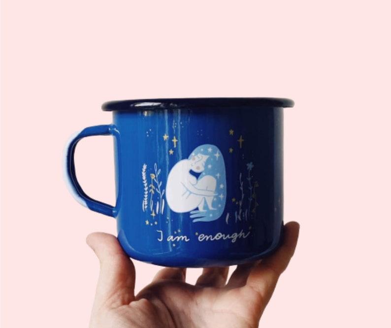 Enamel mug enamel mug woman I am enough enamel mug self image 0