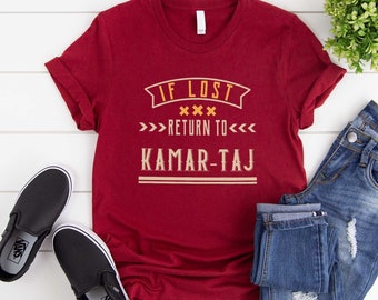 5ffe7707fe If lost return to kamar taj shirt funny doctor strange t-shirt family  vacation tee 52