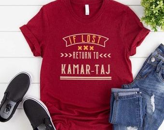 74c45edd87 If lost return to kamar taj shirt funny doctor strange t-shirt family  vacation tee 52