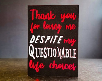 Thank You For Loving Me Despite My Questionable Life Choices Gothic Greeting Card || Birthday Anniversary Goth Occasion Gift Cursed Card