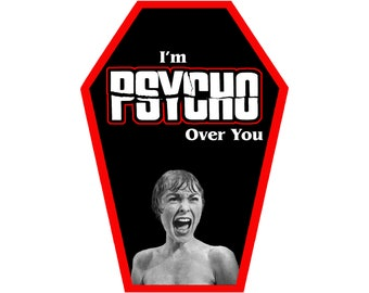 I'm Psycho Over You Coffin Greeting Card || Valentine's Day Anniversary Birthday Goth Gothic Occasion Holiday Sexy