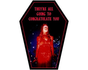 Carrie Graduation Greeting Card They're all going to congratulate you || Grad Anniversary Birthday Goth Gothic horror Occasion Coffin Card