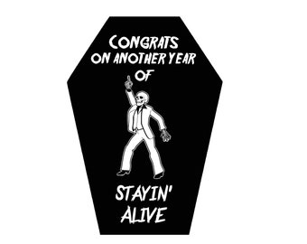 Stayin' Alive Coffin Greeting Card