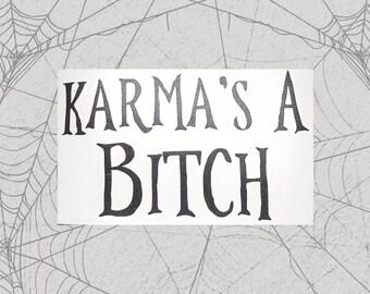 Karma's a Bitch Permanent Vinyl Decal || Gothic Home Decor Halloween Decoration Witch Pentagram Car Accessories Bumper Sticker