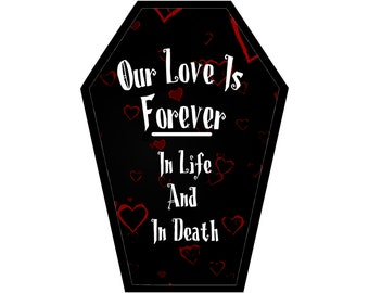 Our Love is Forever in Life and in Death Coffin Greeting Card || Valentine's Day Anniversary Birthday Goth Gothic Occasion Holiday Sexy