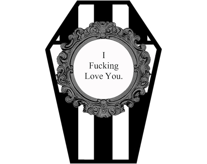 Featured listing image: I F*cking Love you Coffin Greeting Card || Valentine's Day Anniversary Birthday Goth Gothic Occasion Holiday Sexy