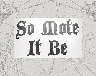 So Mote It Be Permanent Vinyl Decal    Gothic Home Decor Halloween Decoration Witch Pentagram Car Accessories Bumper Sticker