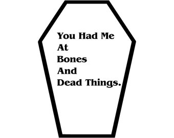 You Had Me at Bones and Dead Things Coffin Greeting Card || Valentine's Day Anniversary Birthday Goth Gothic Occasion Holiday Sexy