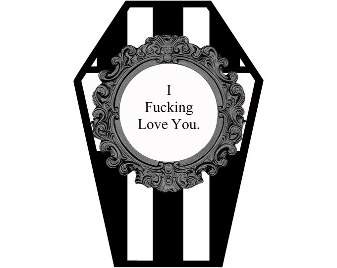 Featured listing image: I F*cking Love you Coffin Greeting Card    Valentine's Day Anniversary Birthday Goth Gothic Occasion Holiday Sexy