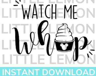 Watch Me Whip Dole Whip Cricut Silhouette Digital Cut File SVG; PNG; JPEG; pdf