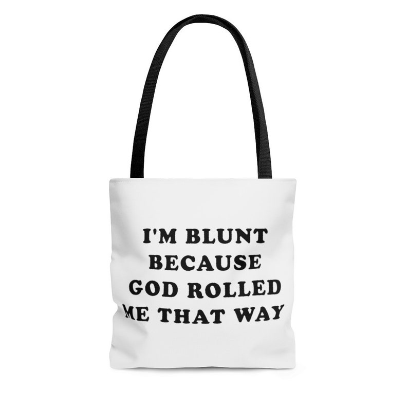 I/'m Blunt Because God Rolled Me That Way Tote Bag Weed Tote Bag Stoner Tote Bag Stoner Gift