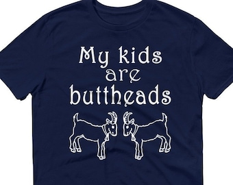 42240d1b My Kids Are Buttheads T-Shirt, Goat lover tee, Crazy Goat Lady Shirt, Goat  Farmer, Goat TShirt, Goat Mom