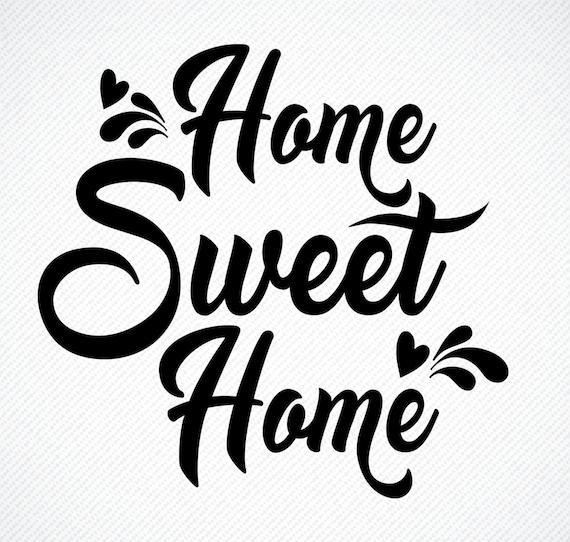 Home Sweet Home Svg Home Sweet Home Home Sweet Home Print Etsy