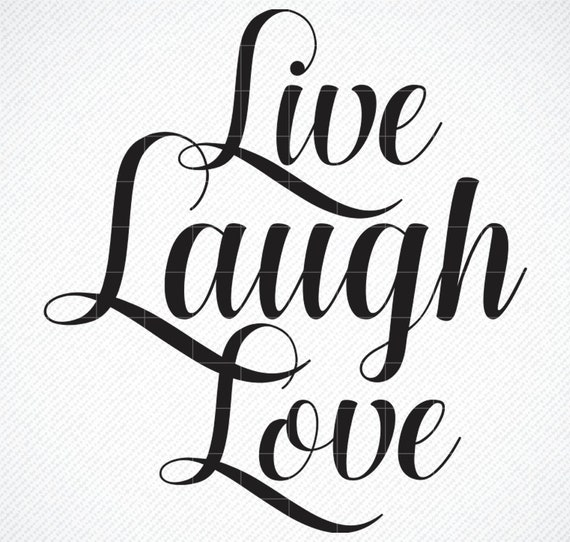Download Live Laugh Love SVG Live Laugh Love PNG For | Etsy