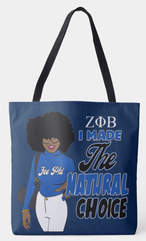 Zeta Phi Beta I Made The Natural Choice Tote Bag