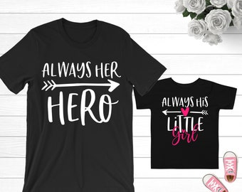 066ad500 Father Daughter Matching Shirts Father's Day Gift | Always Her Hero and  Always His Little Girl | Daddy and Me Tshirts | Dad Daughter Baby