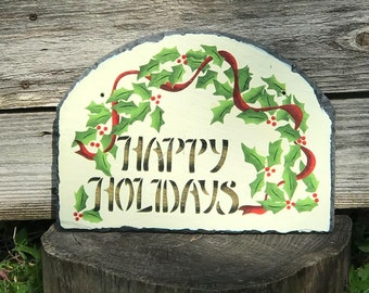 Slates Ornate Happy Holidays Painted Slate, Home Decor, Indoor Outdoor, Christmas Holly