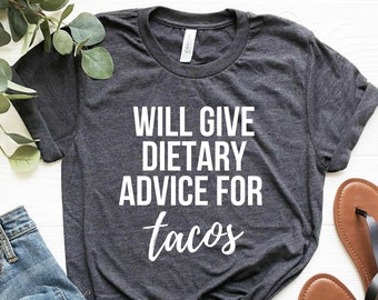 c0d8a424a8 Registered Dietitian, Funny Dietitian Shirt, Dietary Advice for Tacos, Dietitian  Gift, Softstyle Unisex Tee for Dietician/Nutritionist