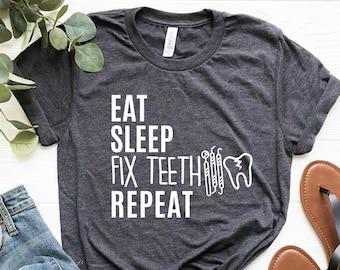 cd1c9f96fa Eat Sleep Fix Teeth, Funny Dentist Shirt, Funny Dental Shirt, Dentist Gift, Dental  Student Shirt, Dental School Graduate Gift, Unisex Tee