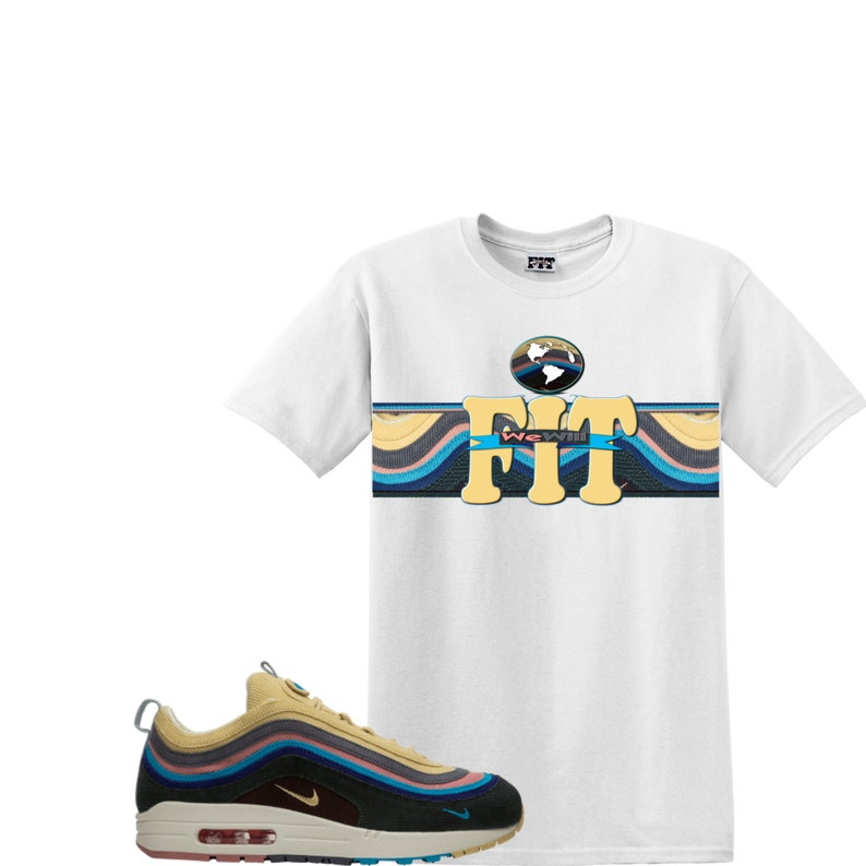 We Will Fit shirt for Nike Air Max 197 VF SW Sean Wotherspoon airmax