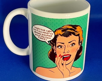 Menopause humour mug gift - I Might look calm ....