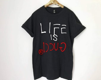 5bb86bdc Life is Gucci T-shirt, Gucci Ghost, Guccify Yourself, Streetstyle Gucci  Shirt, Unisex, Everything is Gucci