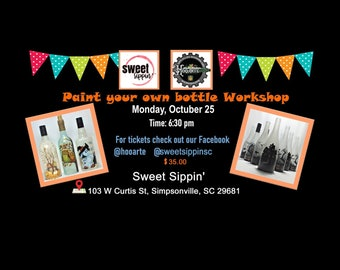 Paint your own bottle workshop at Sweet Sippin Simpsonville 10-25-2021