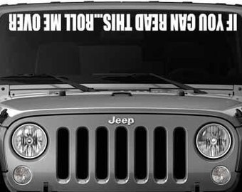 If You Can Read This, Roll Me Over Windshield Vinyl Decal