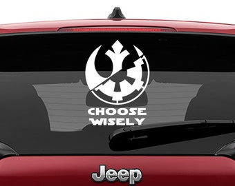 Star Wars Inspired Rebel Empire Logo Choose Wisely Vinyl Decal