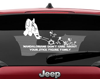 Star Wars Inspired Mandalorians Don't Care About Your Stick Figure Family Vinyl Decal