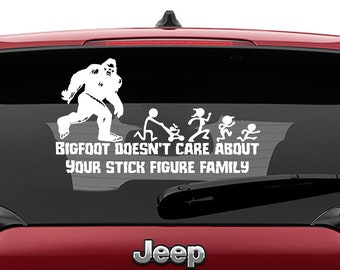 Bigfoot Doesn't Care About Your Stick Figure Family Vinyl Decal