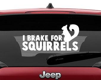 I Brake for Squirrels Vinyl Decal